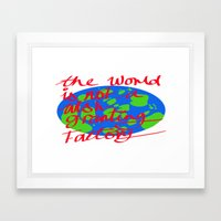 the world is not a wish granting Framed Art Print