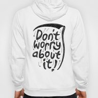 We're All Gonna Die So..… Hoody