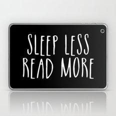 Sleep Less, Read More - … Laptop & iPad Skin
