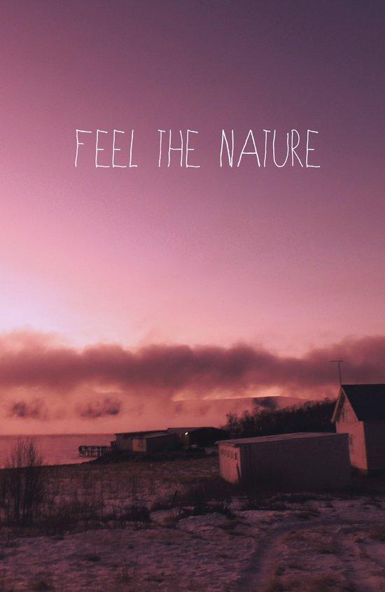 Feel the Nature Art Print