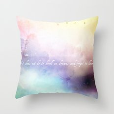 It does not do to dwell on dreams Throw Pillow