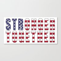 Stronger Together - Campaign Slogan  Canvas Print