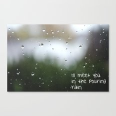 I'll meet you in the pouring rain Canvas Print