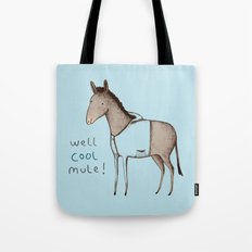 Well Cool Mule! Tote Bag
