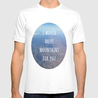 I Would Move Mountains F… Mens Fitted Tee White SMALL