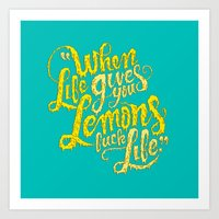 When Life Gives You Lemo… Art Print