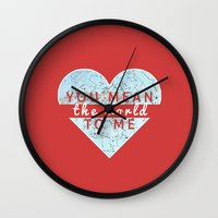 You Mean The World To Me Love   Wall Clock