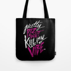 Pretty PLZ Don't Kill My Vibe Tote Bag