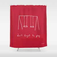 Don't Forget To Play - R… Shower Curtain