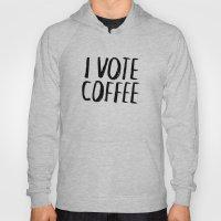 I Vote Coffee Hoody