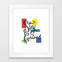 Stay Curious Framed Art Print