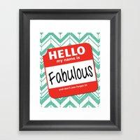 Hello My Name Is.... Fab… Framed Art Print