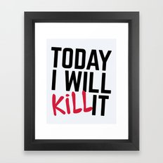 Kill It Gym Quote Framed Art Print