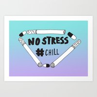 No Stress, Chill  Art Print