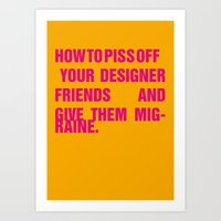 How to piss off your designer friends and give them migraine. Art Print