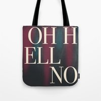 Oh Hell No Tote Bag