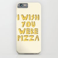 iPhone & iPod Case featuring I WISH YOU WERE PIZZA by Wis Marvin