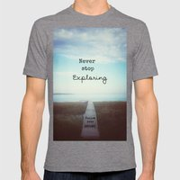 Never Stop Exploring Mens Fitted Tee Tri-Grey SMALL