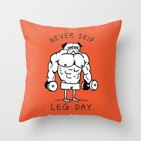Never Skip Leg Day Throw Pillow