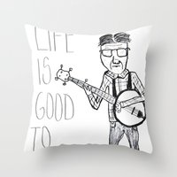 Life Is Good To Me Throw Pillow