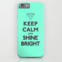 Keep Calm and Shine Bright iPhone 6 Slim Case