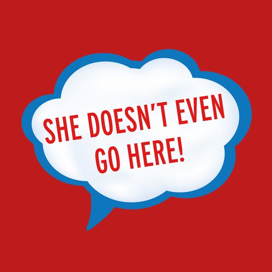 She Doesn't Even Go Here quote from the movie Mean Girls Art Print