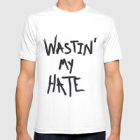 Wastin' my Hate  Mens Fitted Tee White SMALL