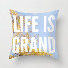 life is grand. Throw Pillow
