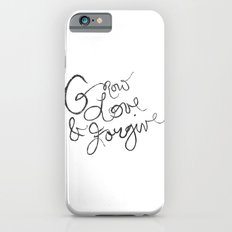 Grow, Love & Forgive iPhone 6 Slim Case