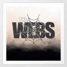 The Webs we Weed Art Print