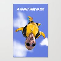 Coolest Way To Die Canvas Print