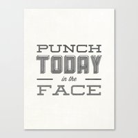 Punch Today In The Face Canvas Print