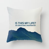 Is This My Life? Throw Pillow