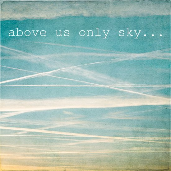 Above us only sky. Art Print