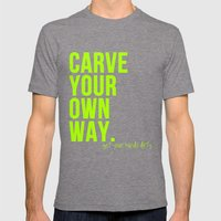 Carve Your Own Way Mens Fitted Tee Tri-Grey SMALL
