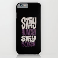 iPhone Cases featuring Stay Hungry, Stay Foolish by Chris Piascik