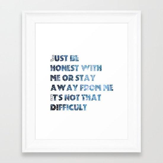 be honest Framed Art Print