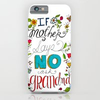 iPhone & iPod Case featuring If Mother Says No Ask Grandma by Elizabeth Caldwell