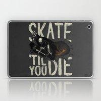 Skate Til' You Die Laptop & iPad Skin