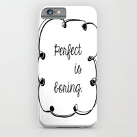 iPhone Cases featuring Perfect is boring by DuniStudioDesign
