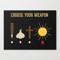Choose Your Weapon Canvas Print