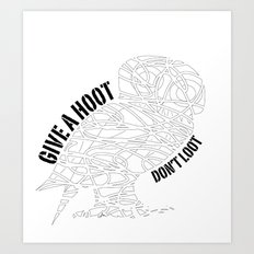 GIVE A HOOT, DON'T LOOT! Art Print