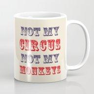 NOT MY CIRCUS NOT MY MON… Mug