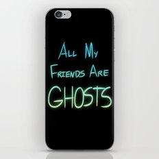 All My Friends are Ghosts iPhone & iPod Skin