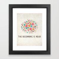 The Beginning Is Near Framed Art Print