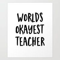 worlds okayest teacher Art Print