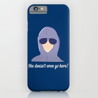 She doesn't even go here!  iPhone 6 Slim Case