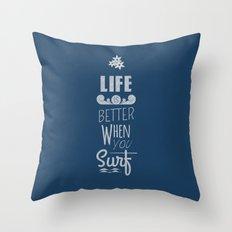 Surf a Better Life Throw Pillow