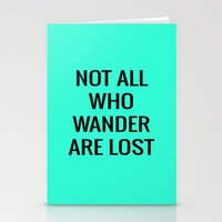 Not All Who Wander Are L… Stationery Cards