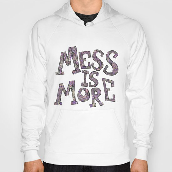 Mess is More Hoody